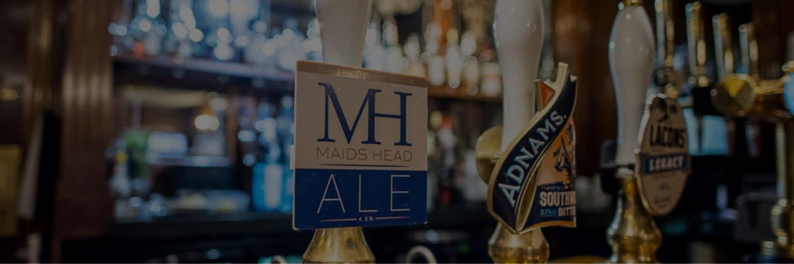 A pump serving Maids Head Ale at the Maids Head Bar